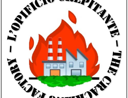 L'Opificio Crepitante – The Crackling Factory